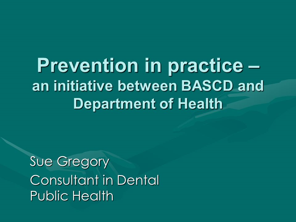 Sue Gregory Consultant in Dental Public Health