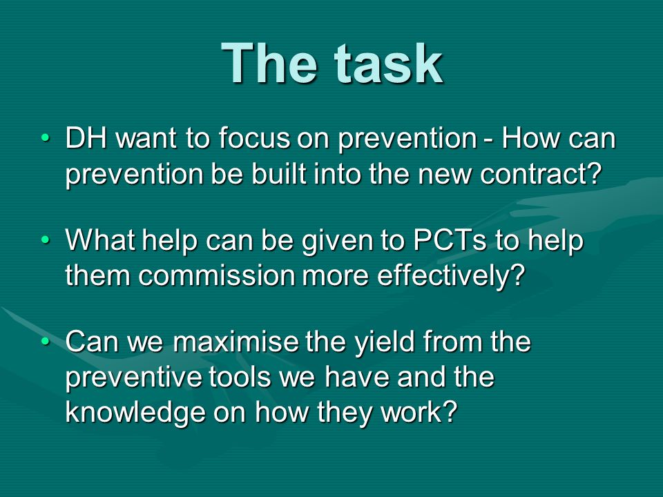 The task DH want to focus on prevention - How can prevention be built into the new contract