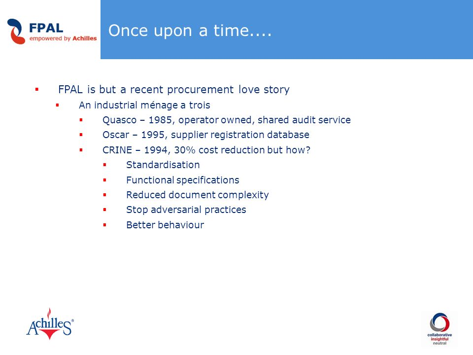 Once upon a time.... FPAL is but a recent procurement love story