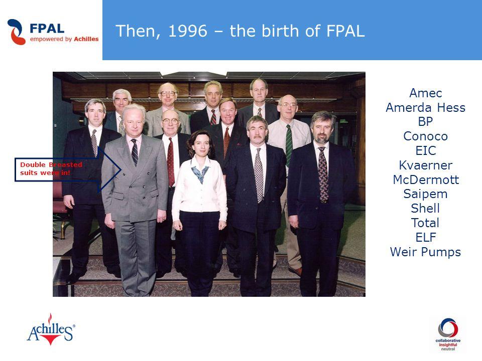 Then, 1996 – the birth of FPAL Amec Amerda Hess BP Conoco EIC Kvaerner