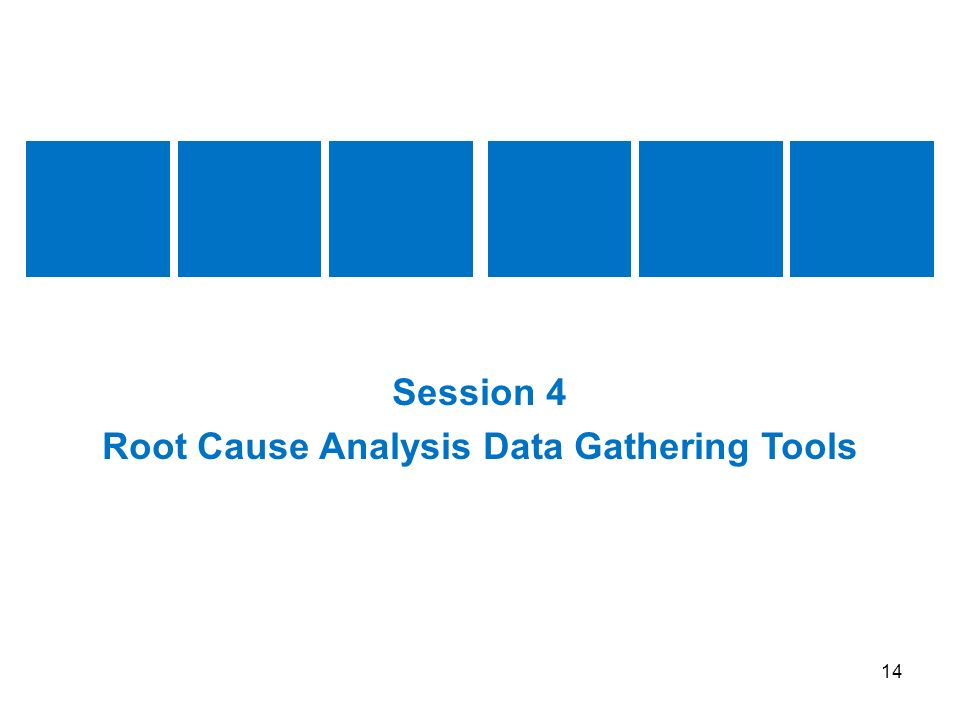 Root Cause Analysis Data Gathering Tools