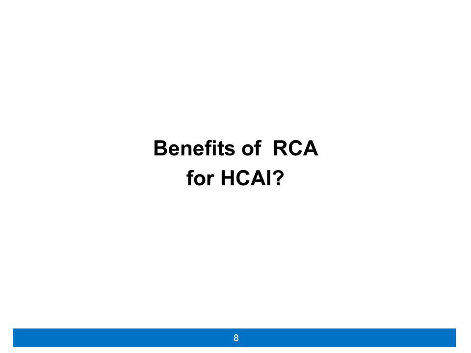 Benefits of RCA for HCAI