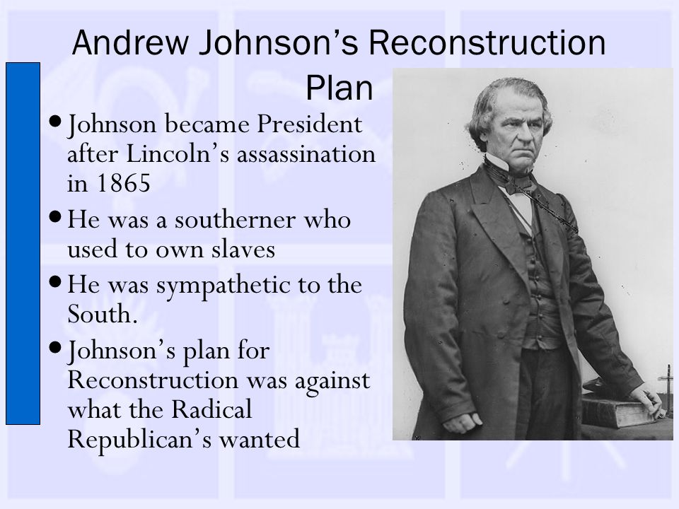 lincoln and johnson vs the radicals essay The influential group of radicals also felt that congress,  johnson, like lincoln,  you just finished presidential and congressional reconstruction plans.
