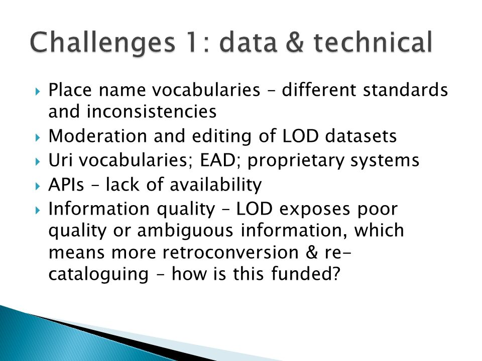 Challenges 1: data & technical