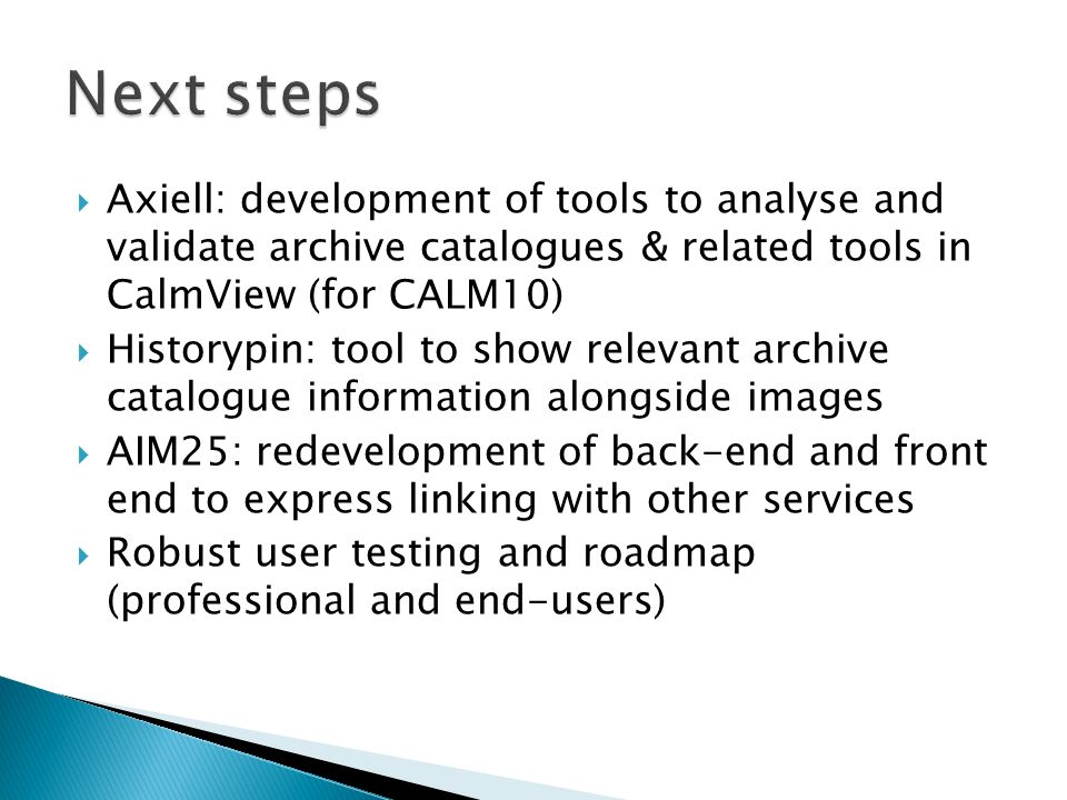 Next steps Axiell: development of tools to analyse and validate archive catalogues & related tools in CalmView (for CALM10)