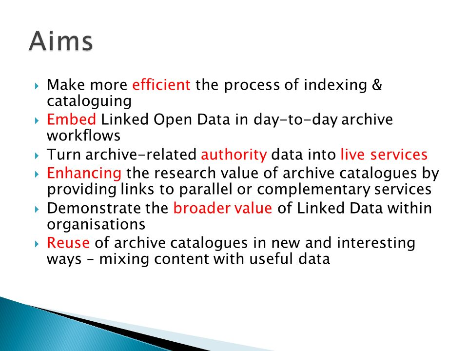 Aims Make more efficient the process of indexing & cataloguing