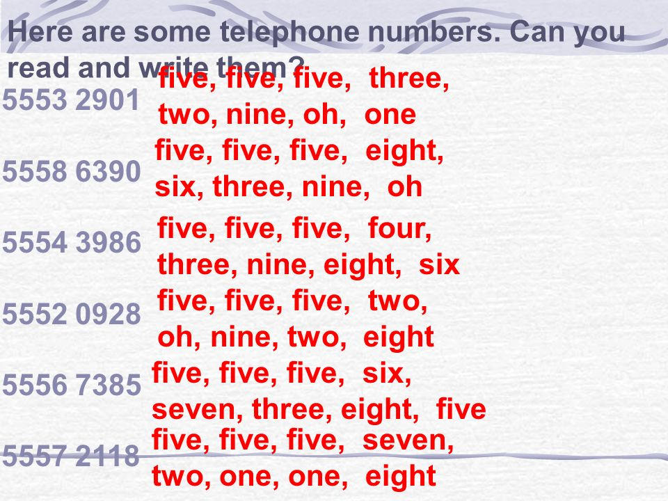 Here are some telephone numbers. Can you