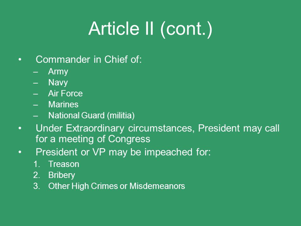 Article II (cont.) Commander in Chief of: