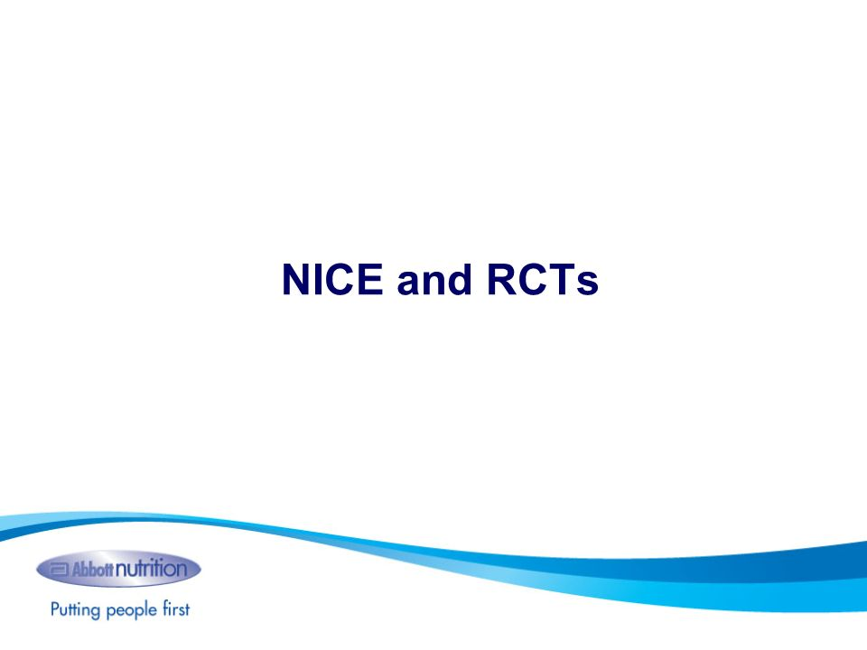 NICE and RCTs Start by reviewing data published in NICE guideline and in RCTs