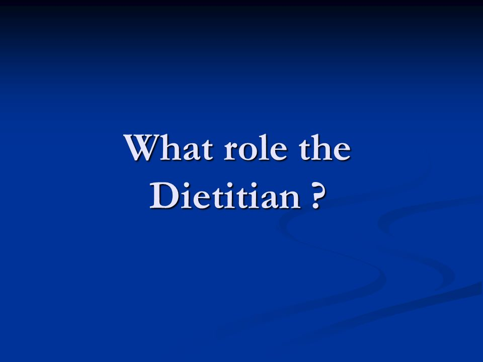 What role the Dietitian