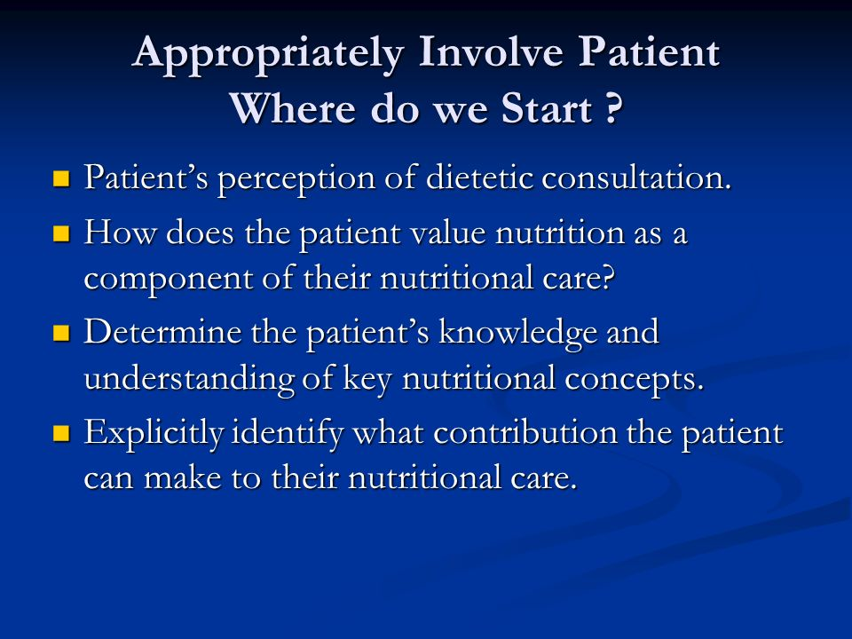 Appropriately Involve Patient Where do we Start