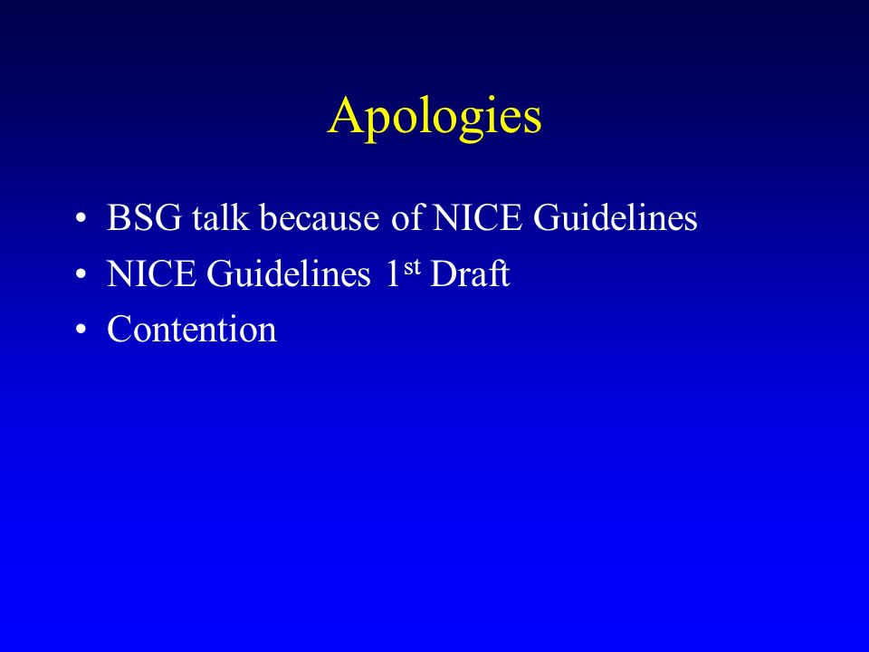 Apologies BSG talk because of NICE Guidelines