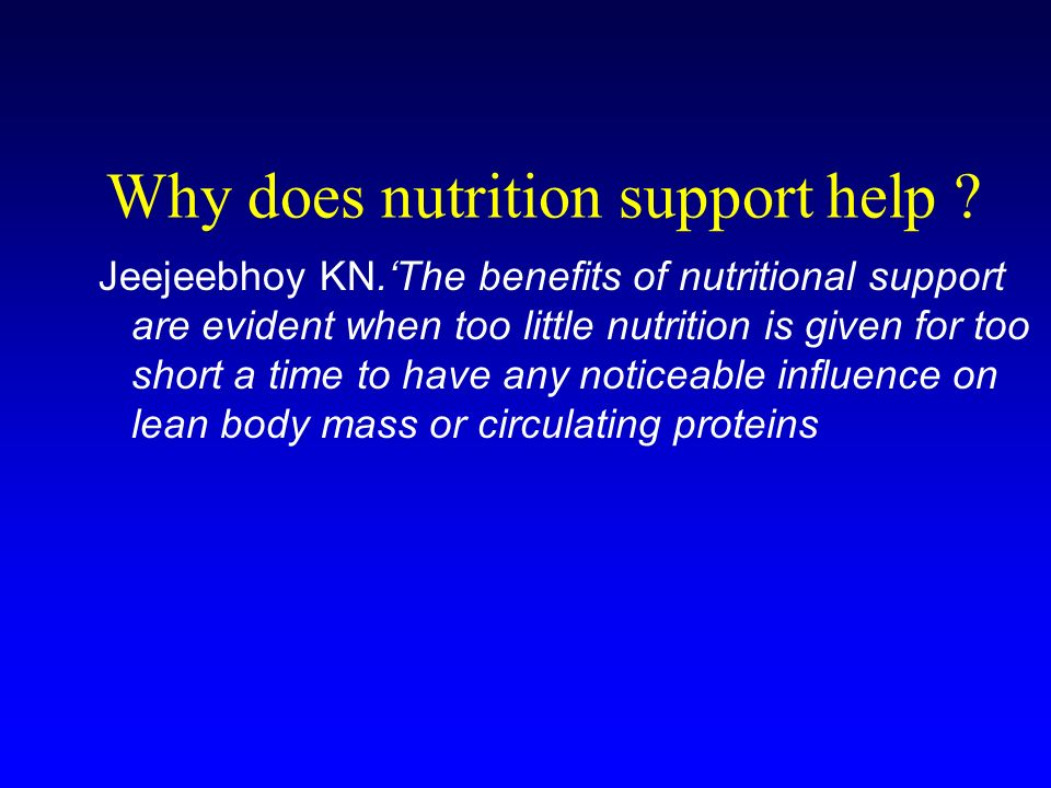 Why does nutrition support help