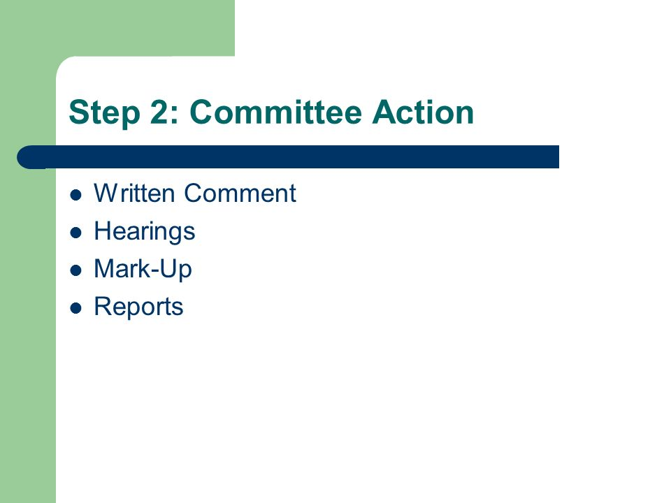 Step 2: Committee Action