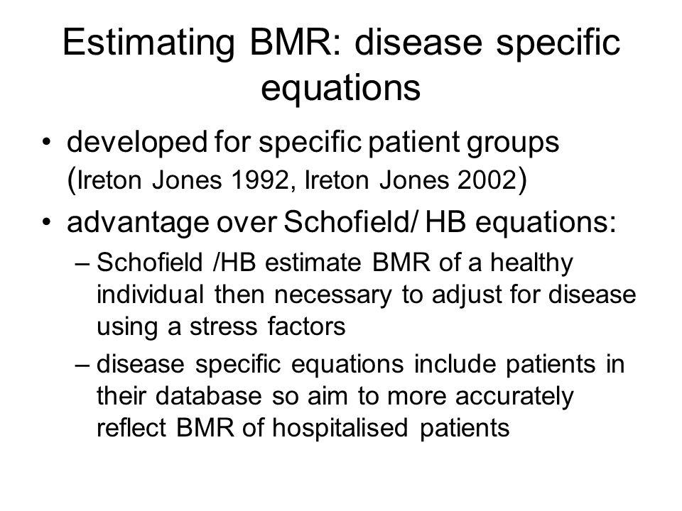 Estimating BMR: disease specific equations