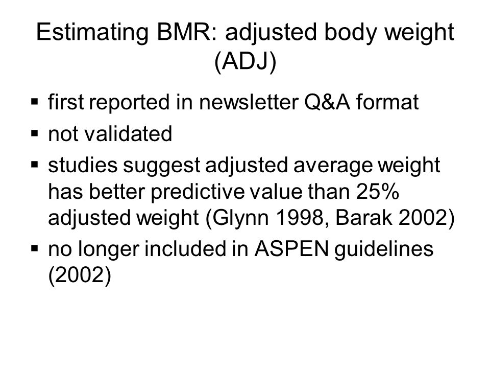 Estimating BMR: adjusted body weight (ADJ)