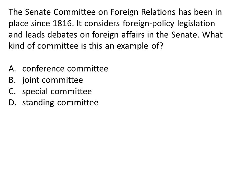 The Senate Committee on Foreign Relations has been in place since 1816