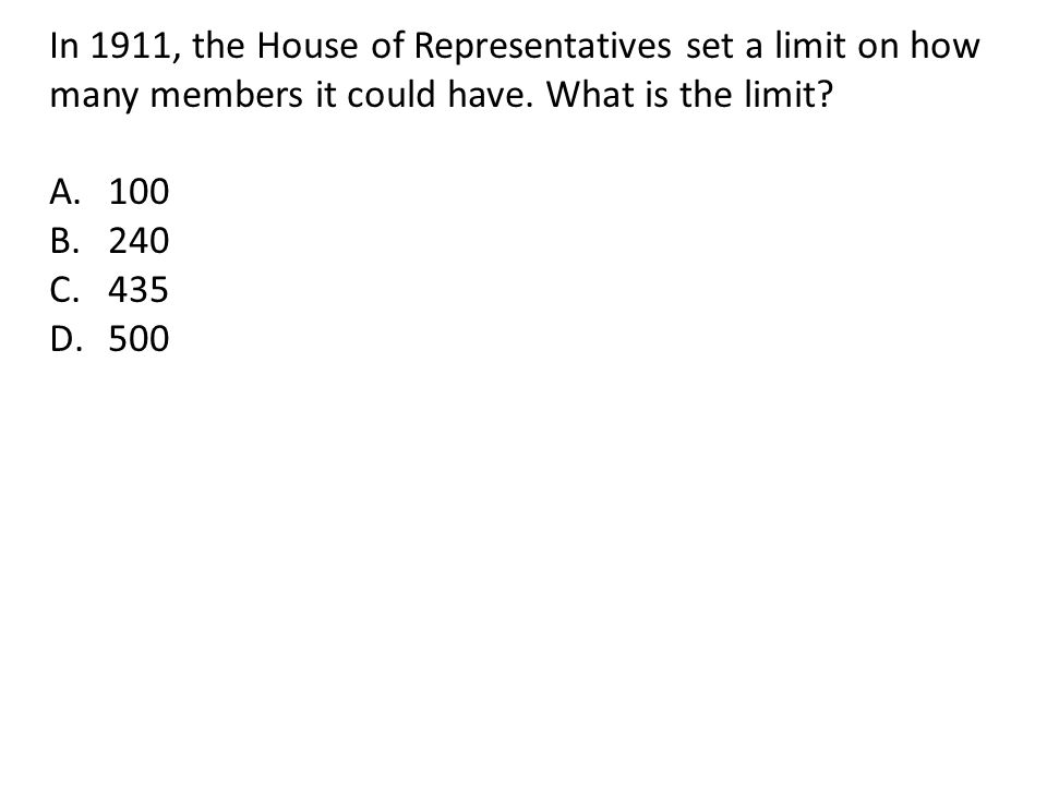 In 1911, the House of Representatives set a limit on how many members it could have. What is the limit