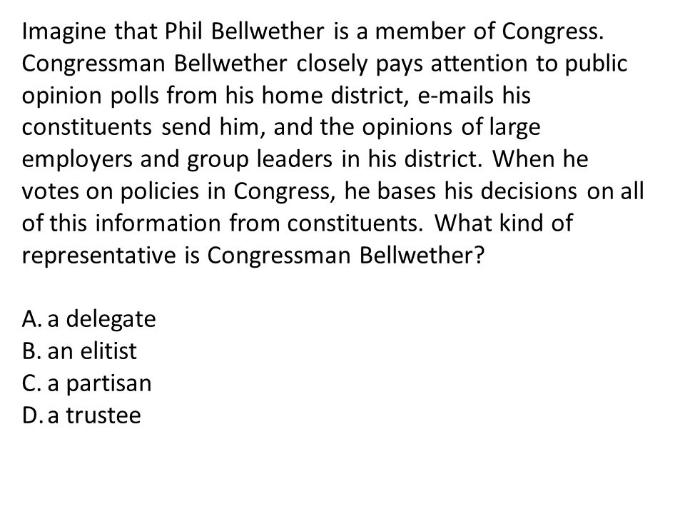 Imagine that Phil Bellwether is a member of Congress