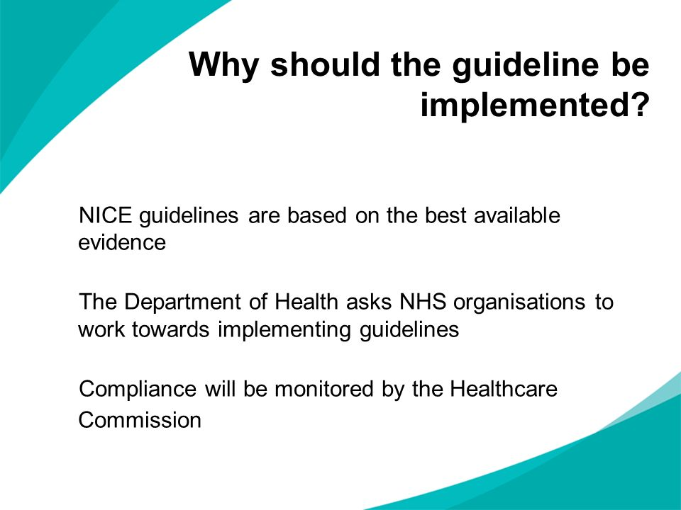 Why should the guideline be implemented