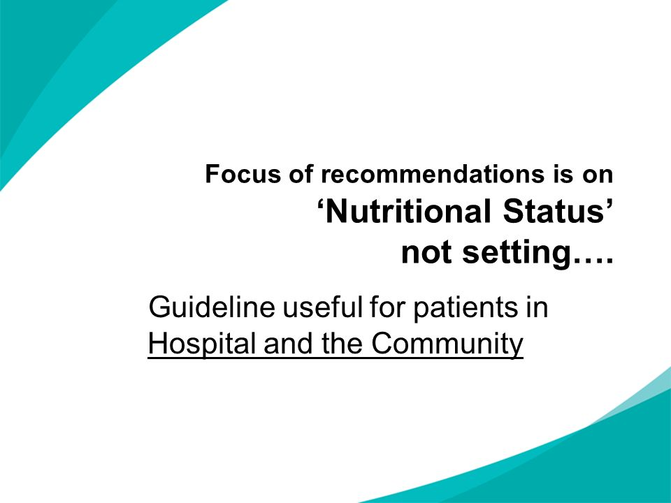 Focus of recommendations is on 'Nutritional Status' not setting….