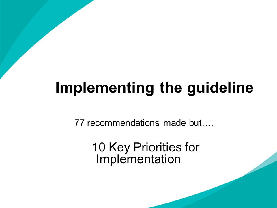 Implementing the guideline