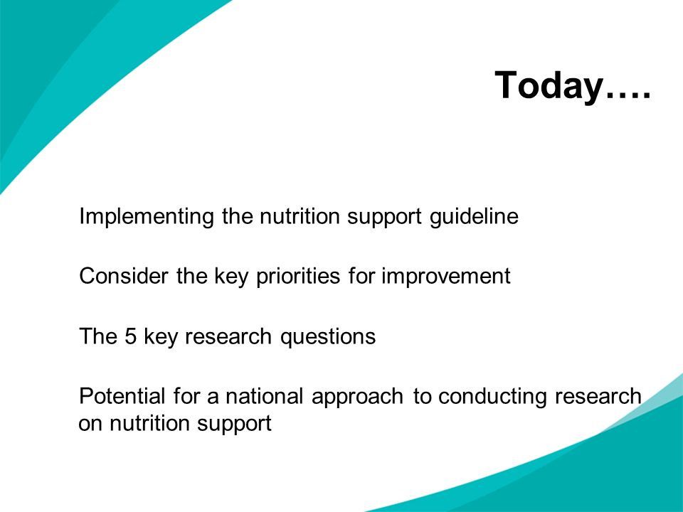 Today…. Implementing the nutrition support guideline