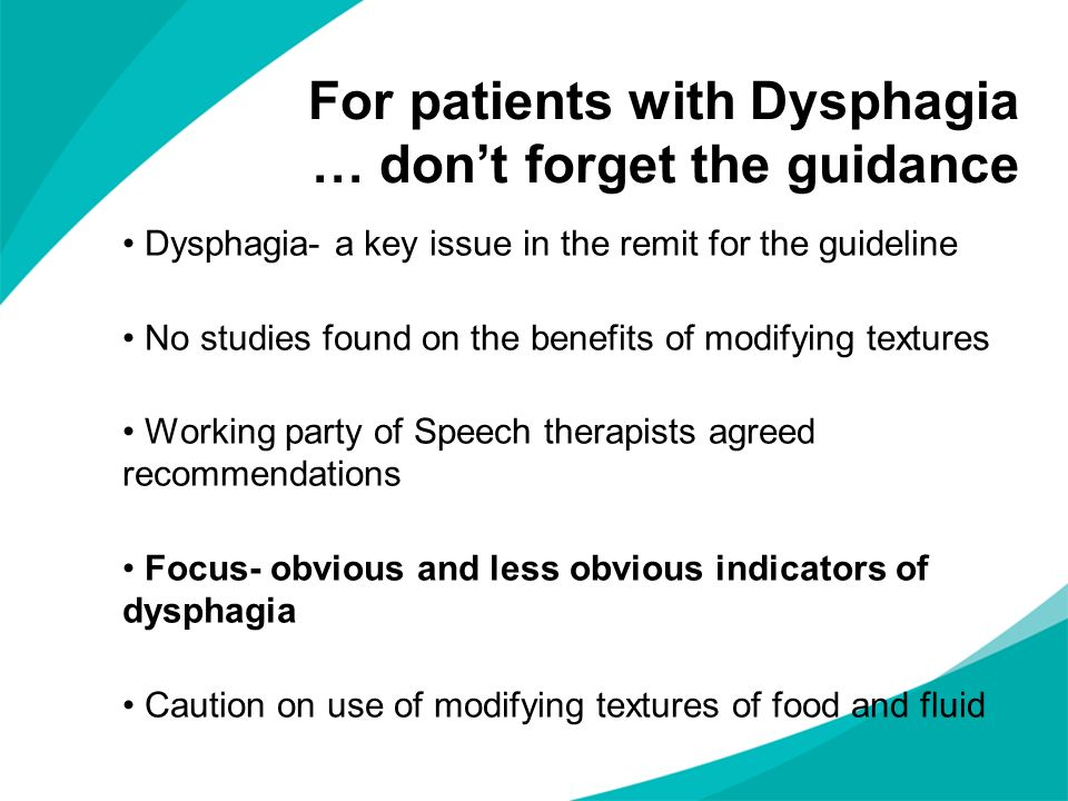 For patients with Dysphagia … don't forget the guidance
