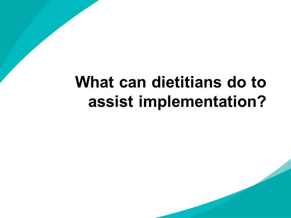 What can dietitians do to assist implementation