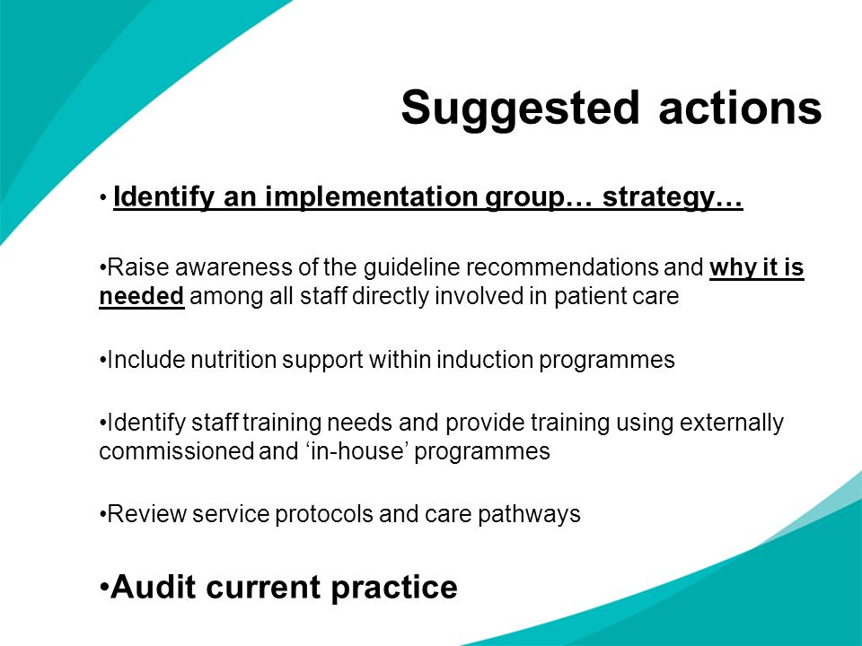 Suggested actions Audit current practice