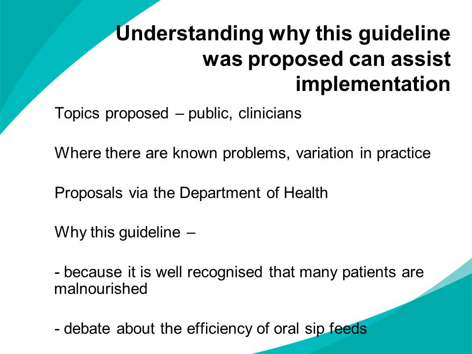 Understanding why this guideline was proposed can assist implementation
