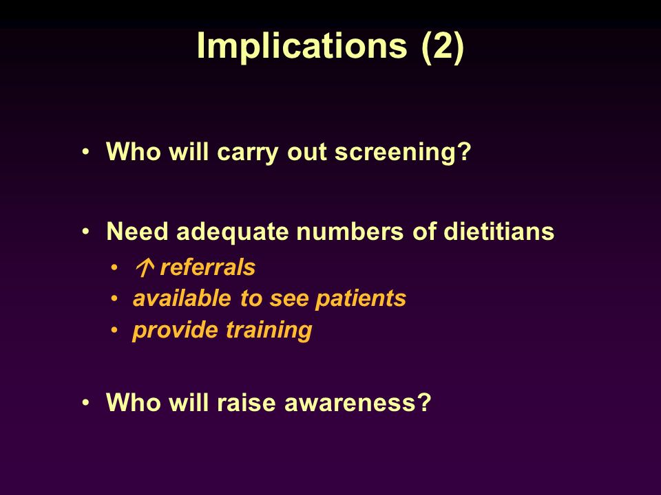 Implications (2) Who will carry out screening