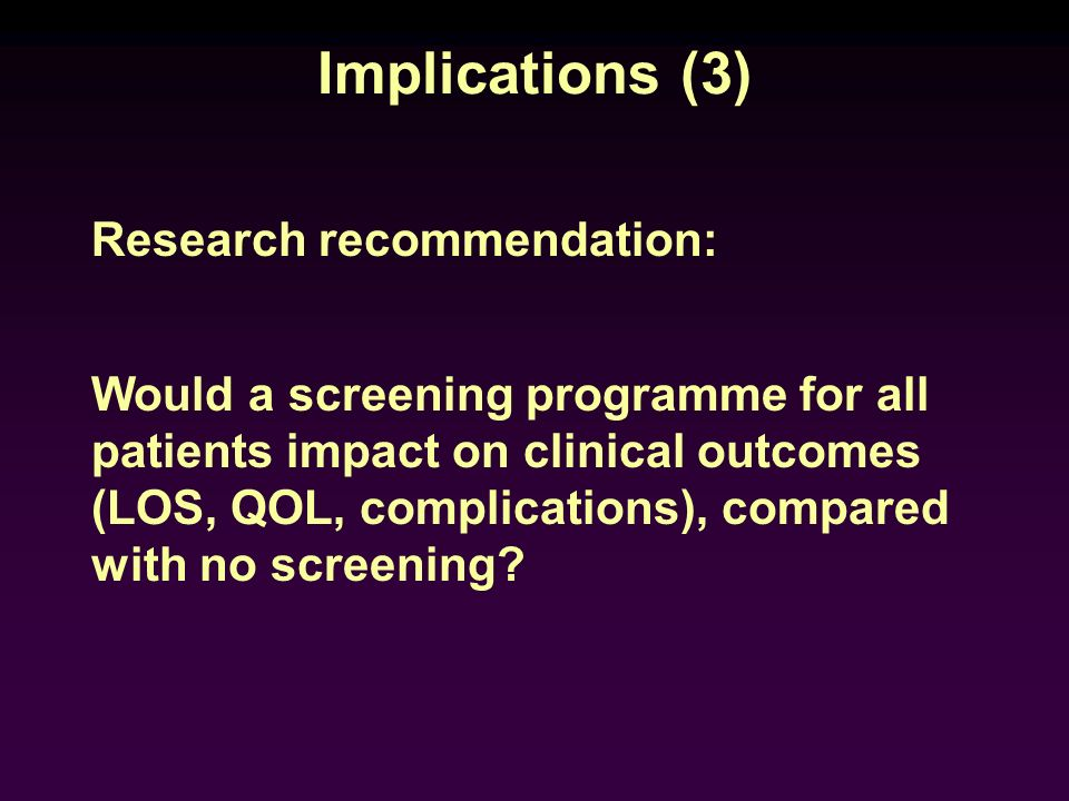Implications (3) Research recommendation: