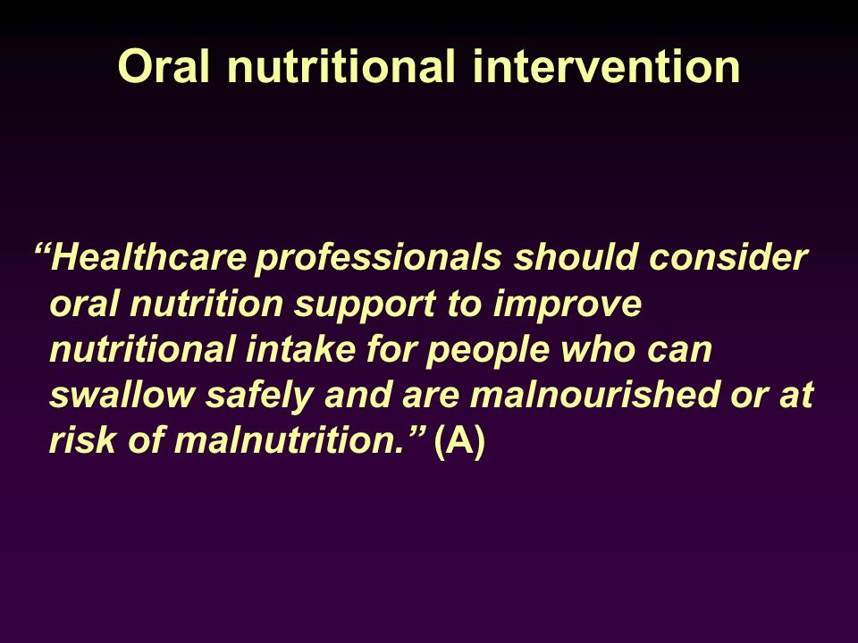 Oral nutritional intervention