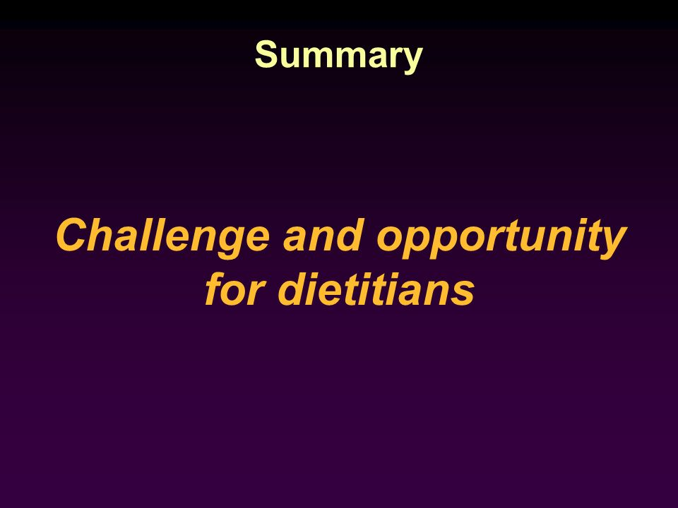 Challenge and opportunity for dietitians