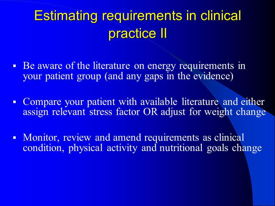 Estimating requirements in clinical practice II