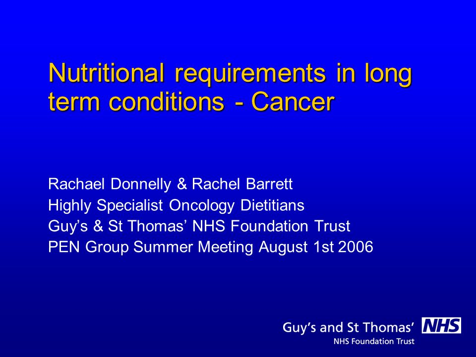 Nutritional requirements in long term conditions - Cancer