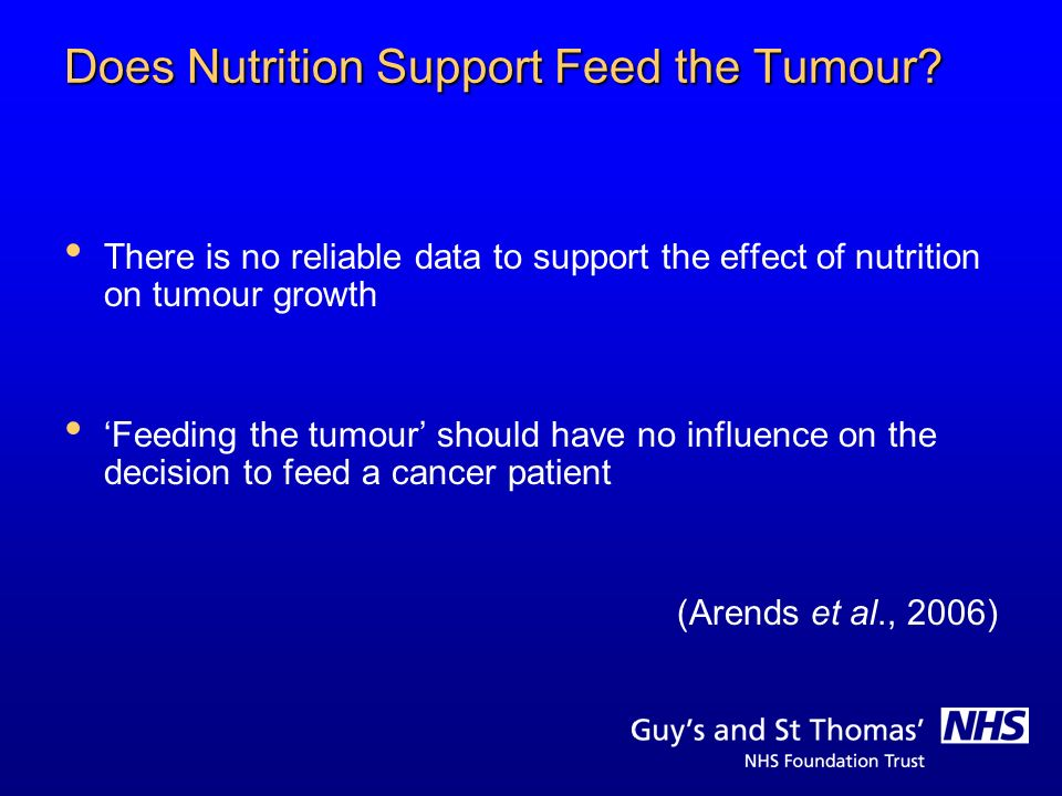 Does Nutrition Support Feed the Tumour