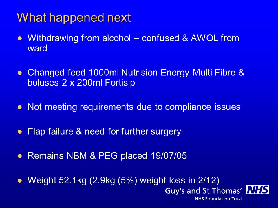 What happened next Withdrawing from alcohol – confused & AWOL from ward.