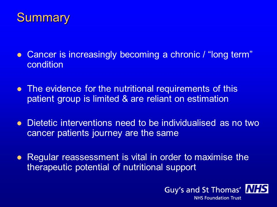Summary Cancer is increasingly becoming a chronic / long term condition.
