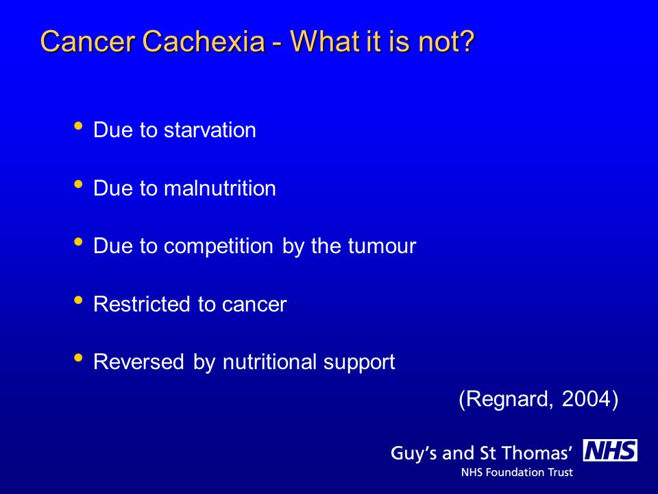 Cancer Cachexia - What it is not