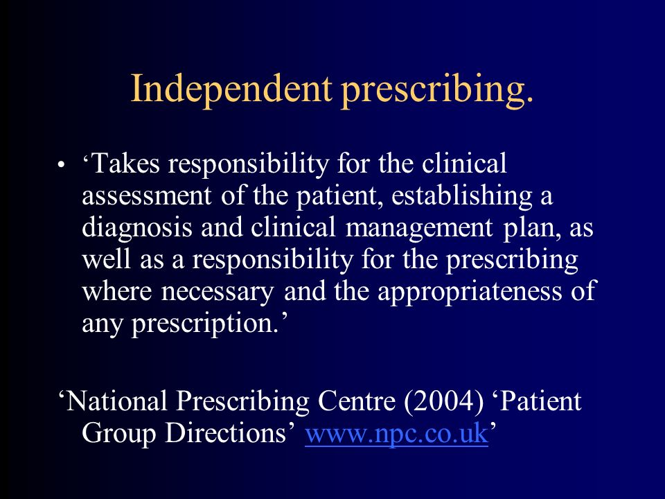 Independent prescribing.