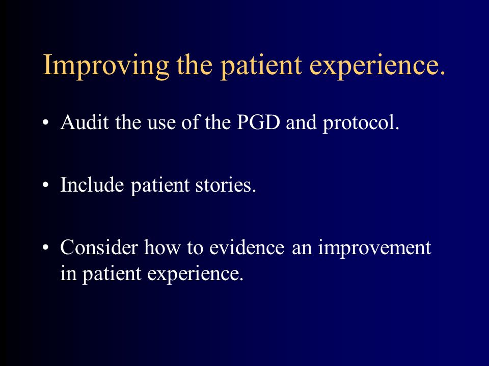 Improving the patient experience.