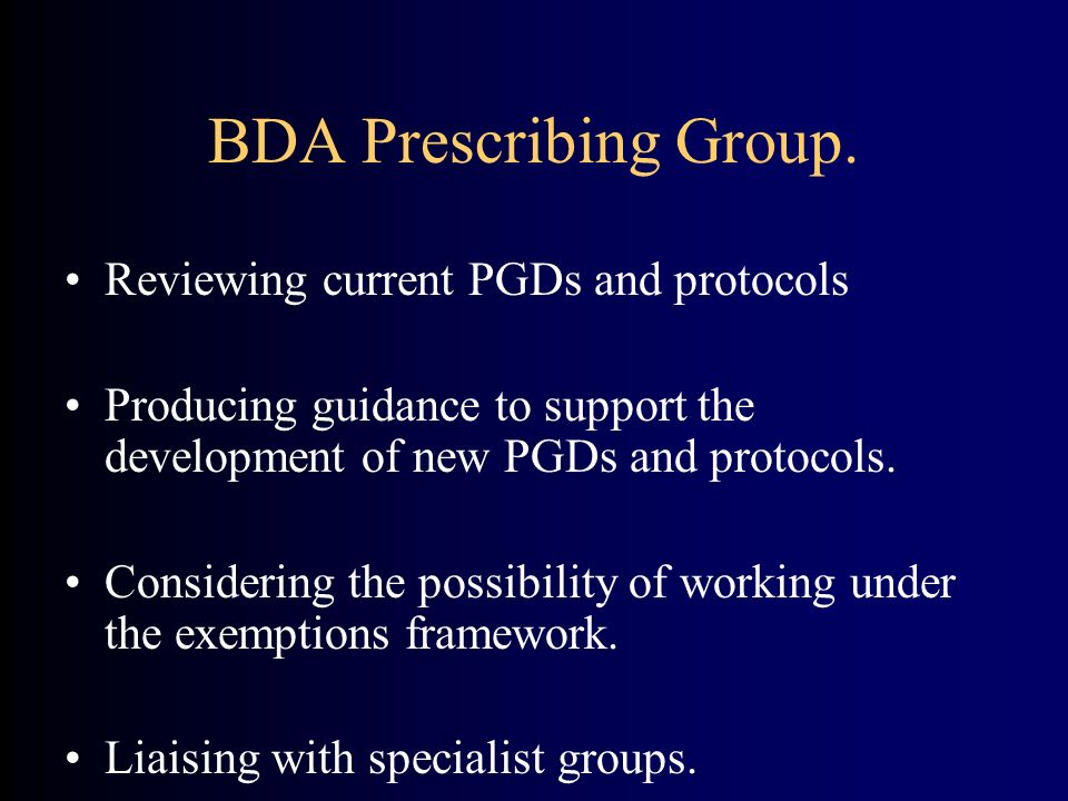 BDA Prescribing Group. Reviewing current PGDs and protocols