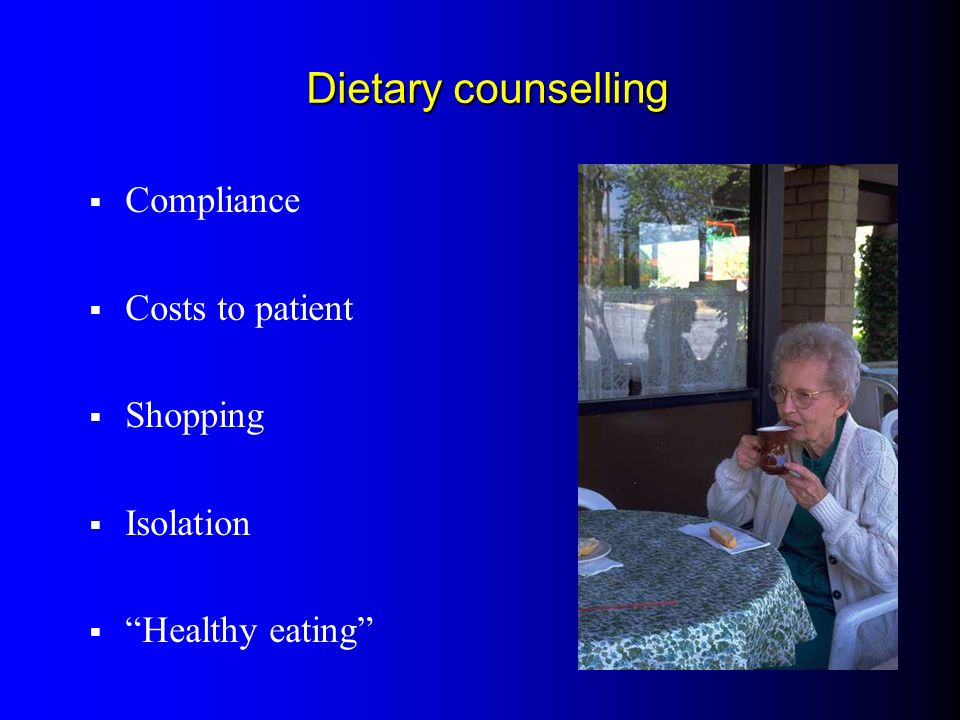 Dietary counselling Compliance Costs to patient Shopping Isolation
