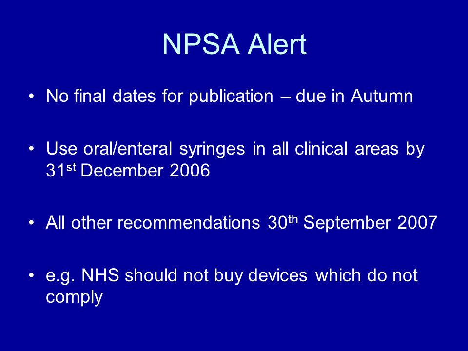 NPSA Alert No final dates for publication – due in Autumn