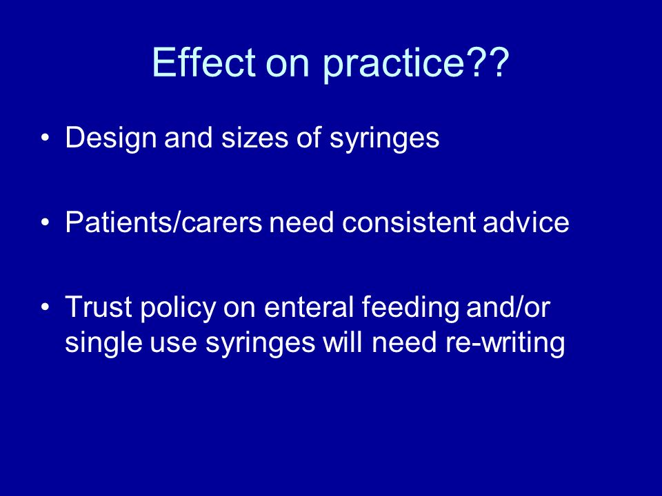 Effect on practice Design and sizes of syringes