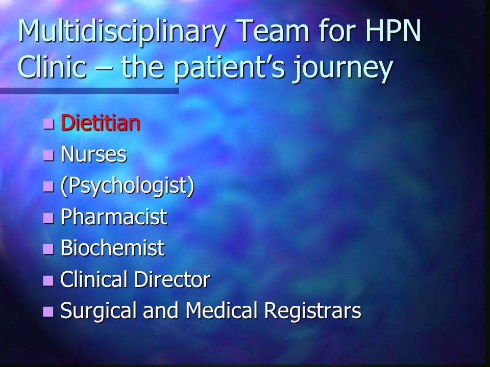 Multidisciplinary Team for HPN Clinic – the patient's journey