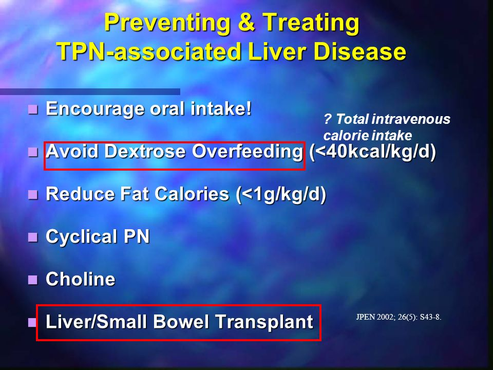 Preventing & Treating TPN-associated Liver Disease