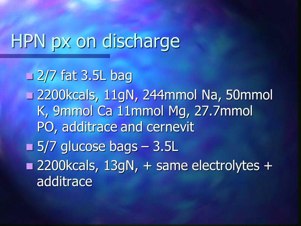 HPN px on discharge 2/7 fat 3.5L bag